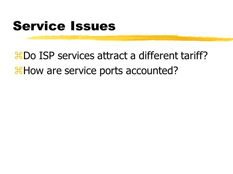 Service Issues Do ISP services attract a different tariff