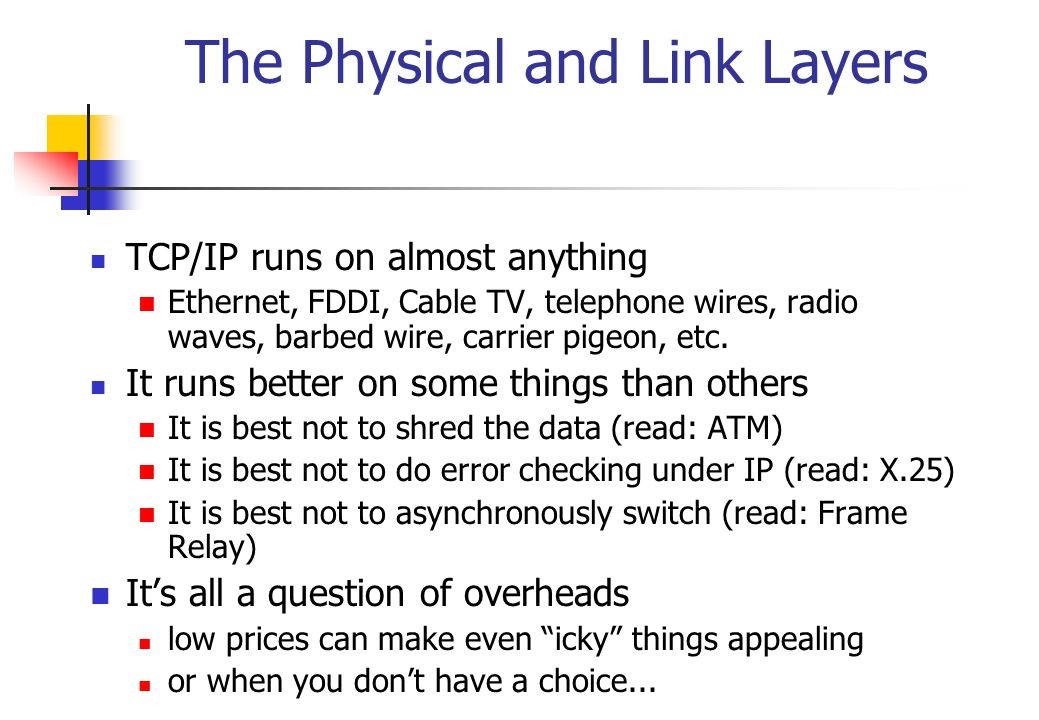 The Physical and Link Layers