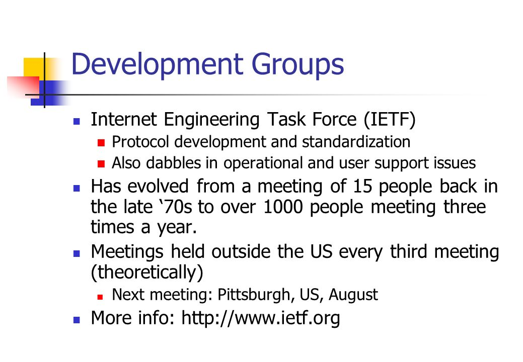 Development Groups Internet Engineering Task Force (IETF)