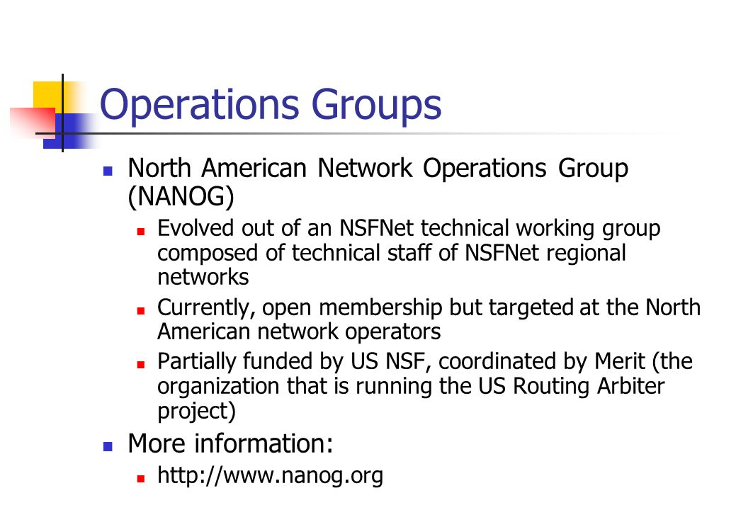 Operations Groups North American Network Operations Group (NANOG)