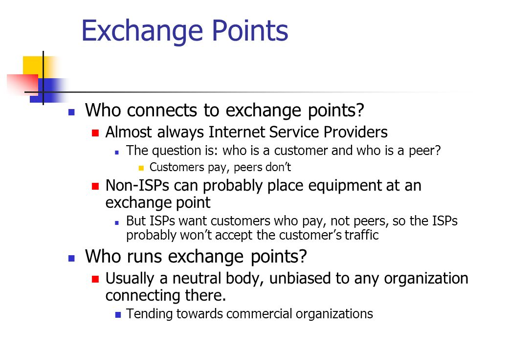 Exchange Points Who connects to exchange points