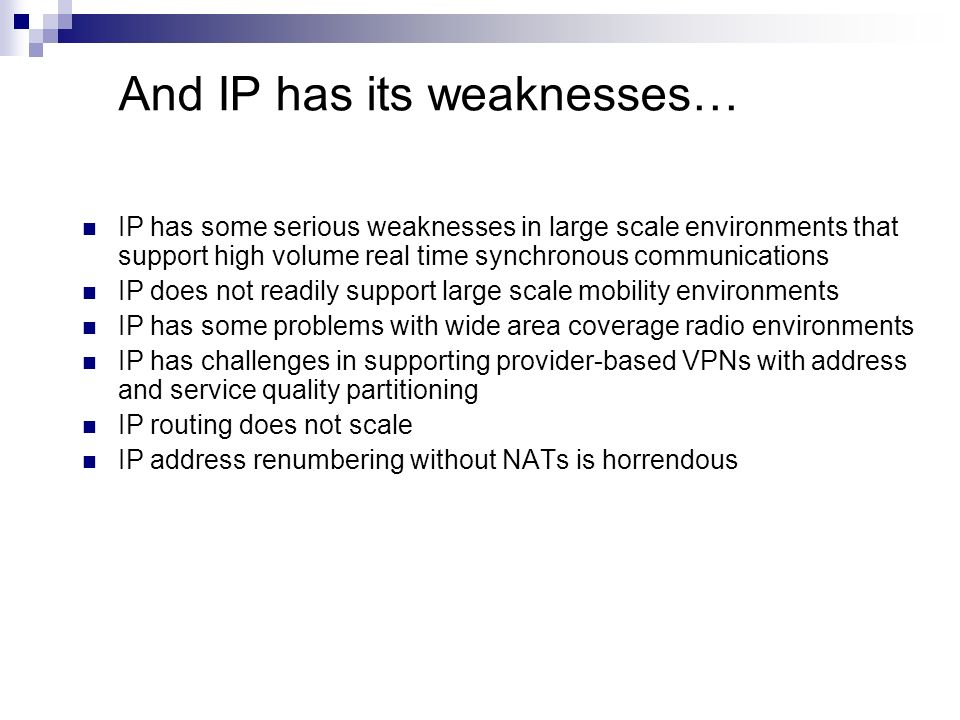 And IP has its weaknesses…