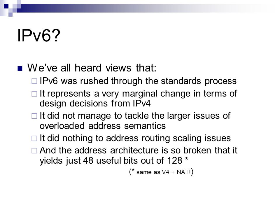 IPv6 We've all heard views that: