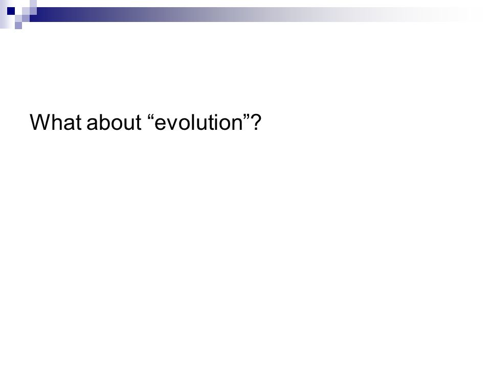 What about evolution