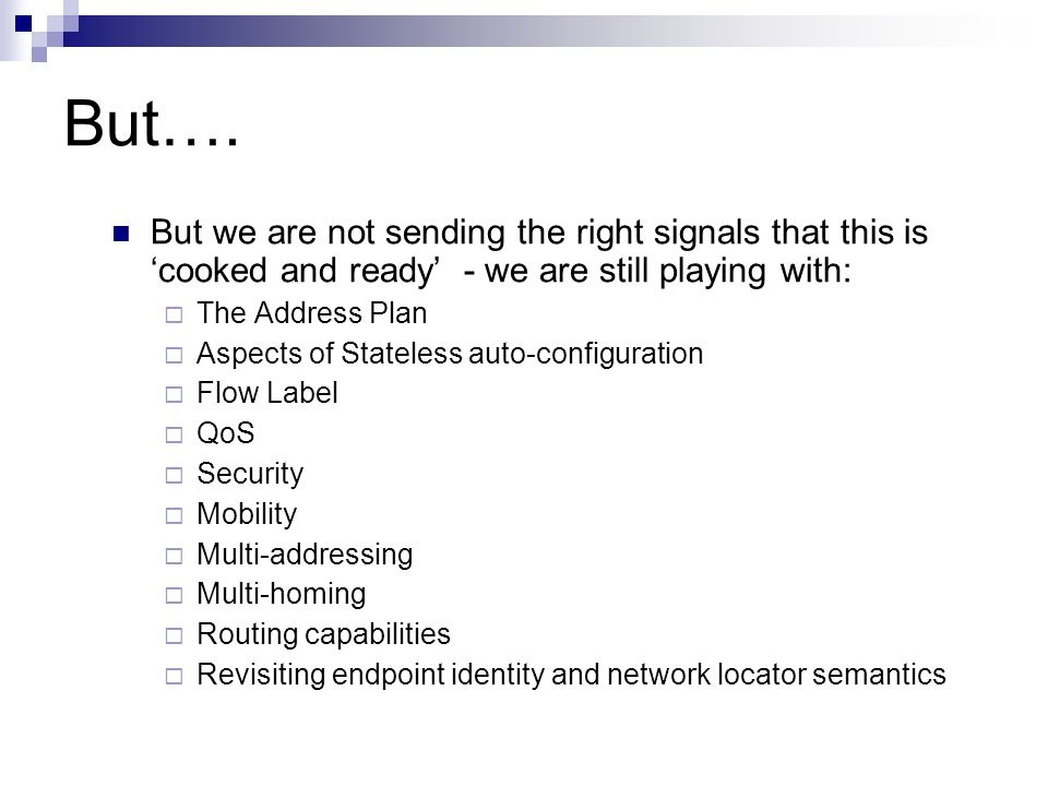 But…. But we are not sending the right signals that this is 'cooked and ready' - we are still playing with: