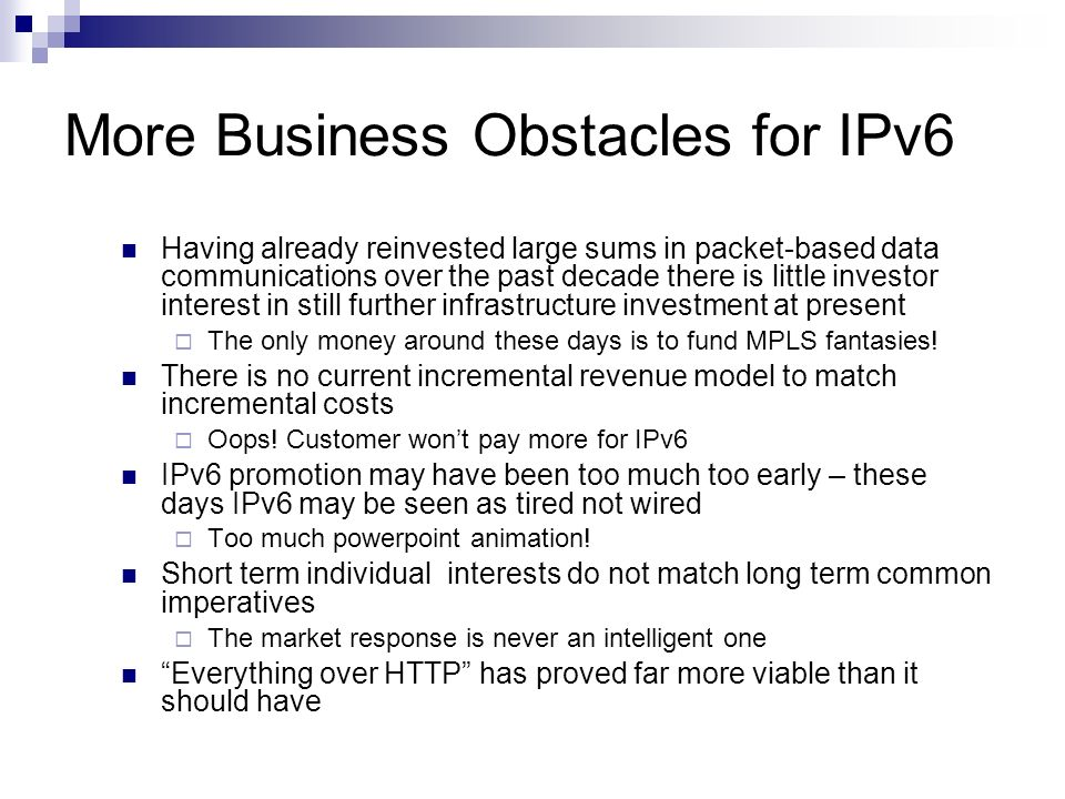 More Business Obstacles for IPv6