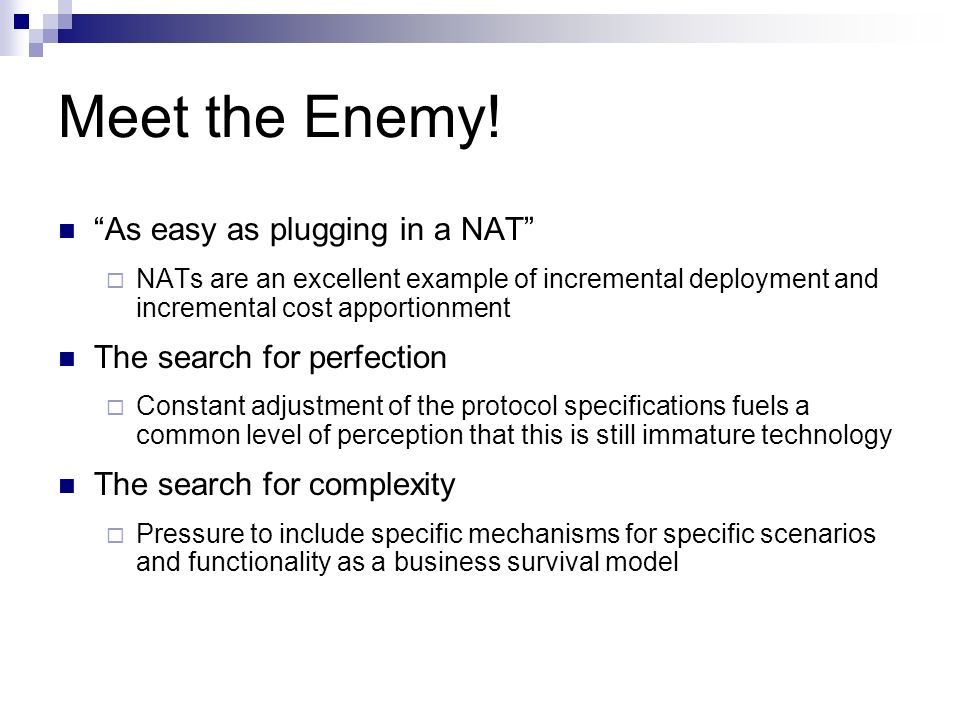 Meet the Enemy! As easy as plugging in a NAT