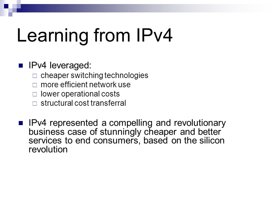 Learning from IPv4 IPv4 leveraged: