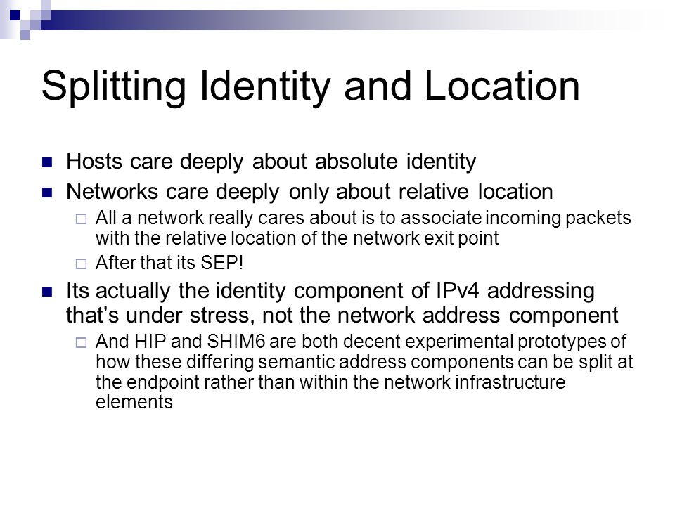 Splitting Identity and Location