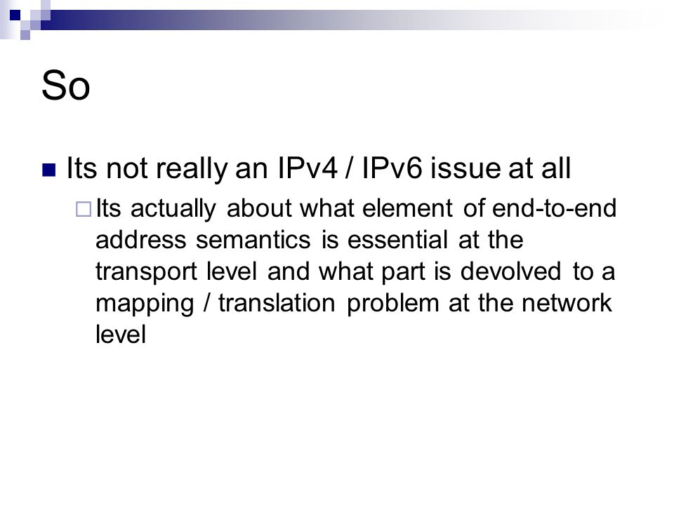 So Its not really an IPv4 / IPv6 issue at all