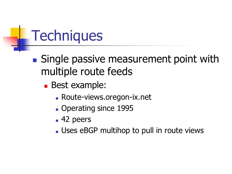 Techniques Single passive measurement point with multiple route feeds
