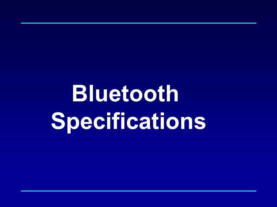 the bluetooth sig and specifications essay Paired devices up to 8 only one connected at a time talk music time up to 8  mark and logos are owned by the bluetooth sig,  specifications.