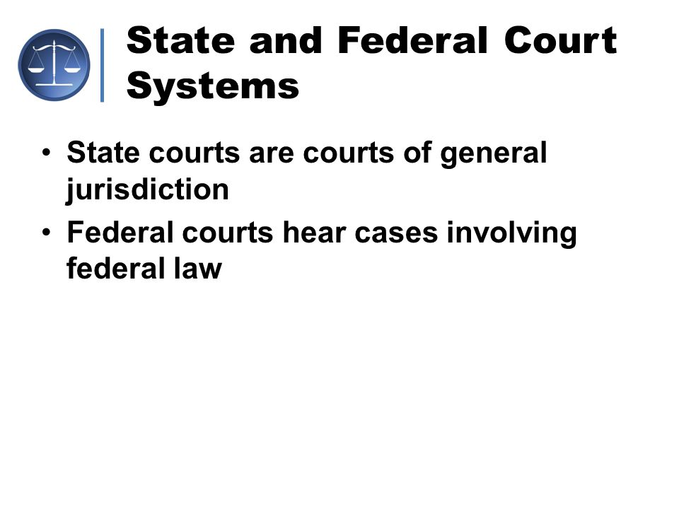 State and Federal Court Systems