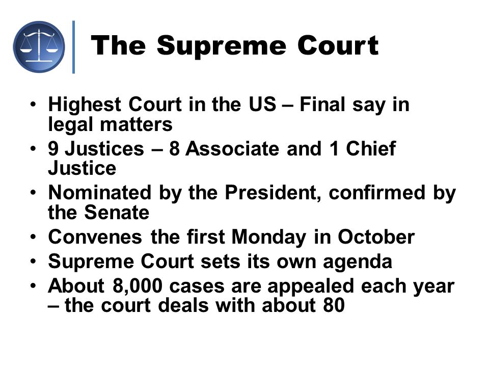 The Supreme Court Highest Court in the US – Final say in legal matters
