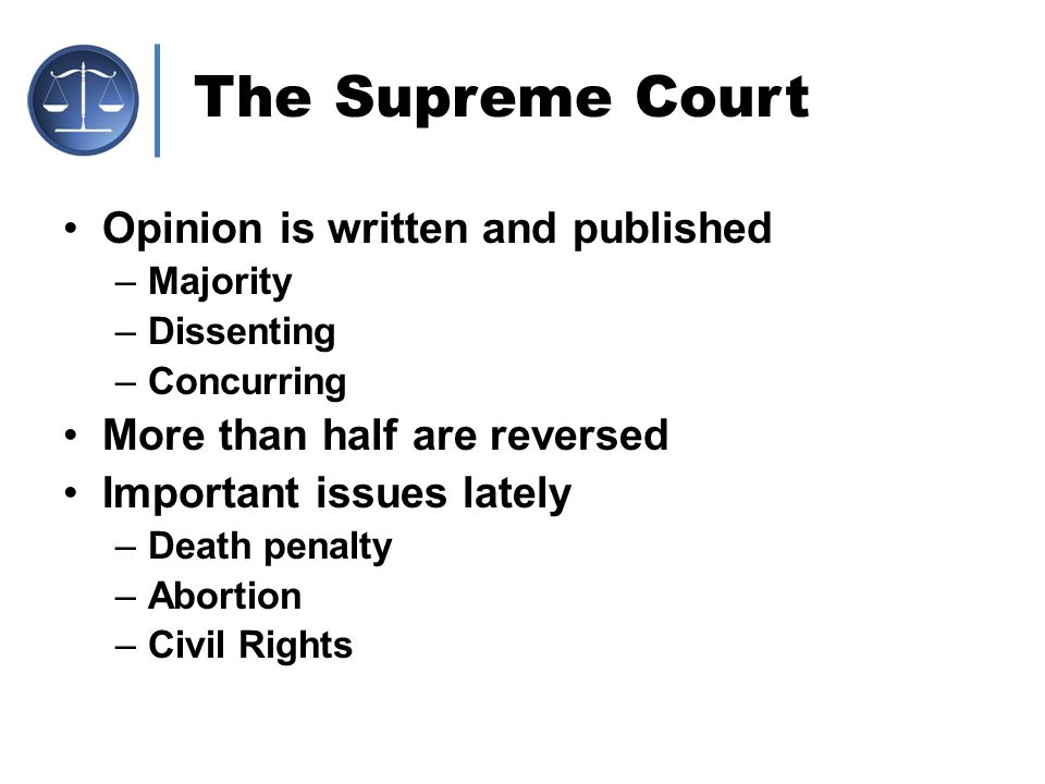 The Supreme Court Opinion is written and published