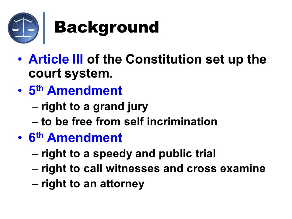 Background Article III of the Constitution set up the court system.