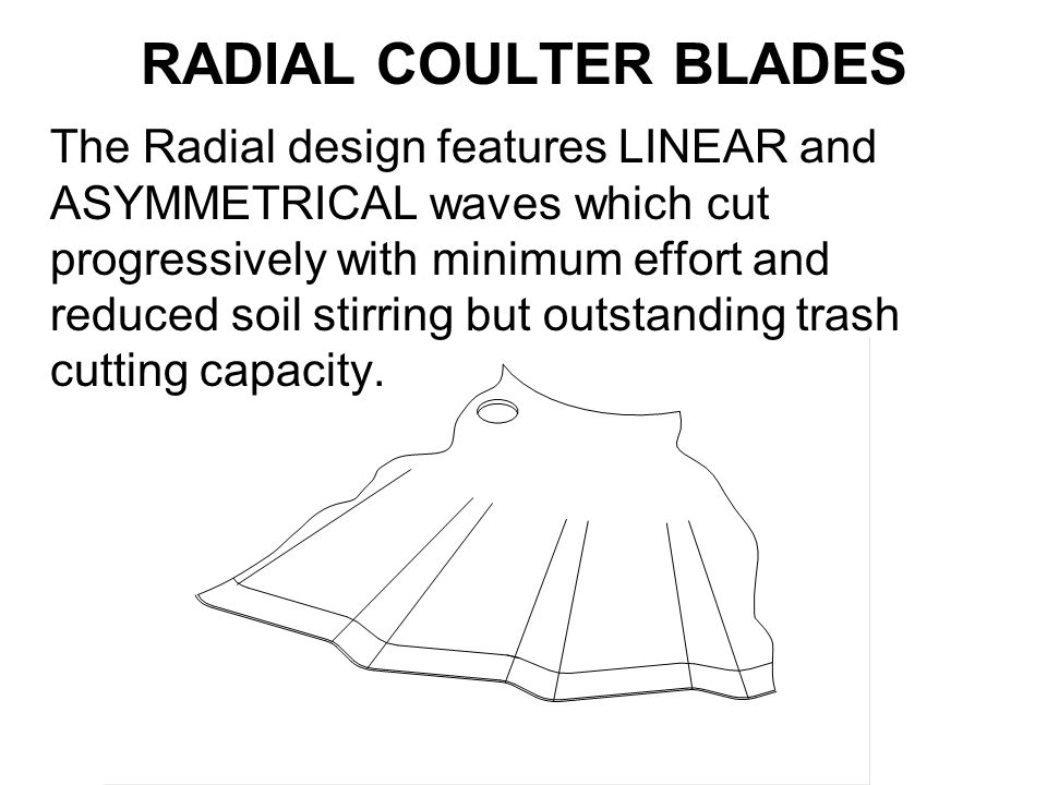 RADIAL COULTER BLADES