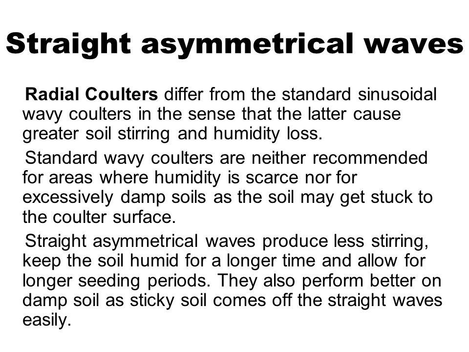 Straight asymmetrical waves