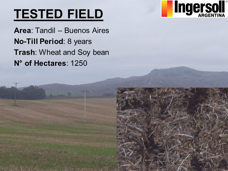 TESTED FIELD Area: Tandil – Buenos Aires No-Till Period: 8 years