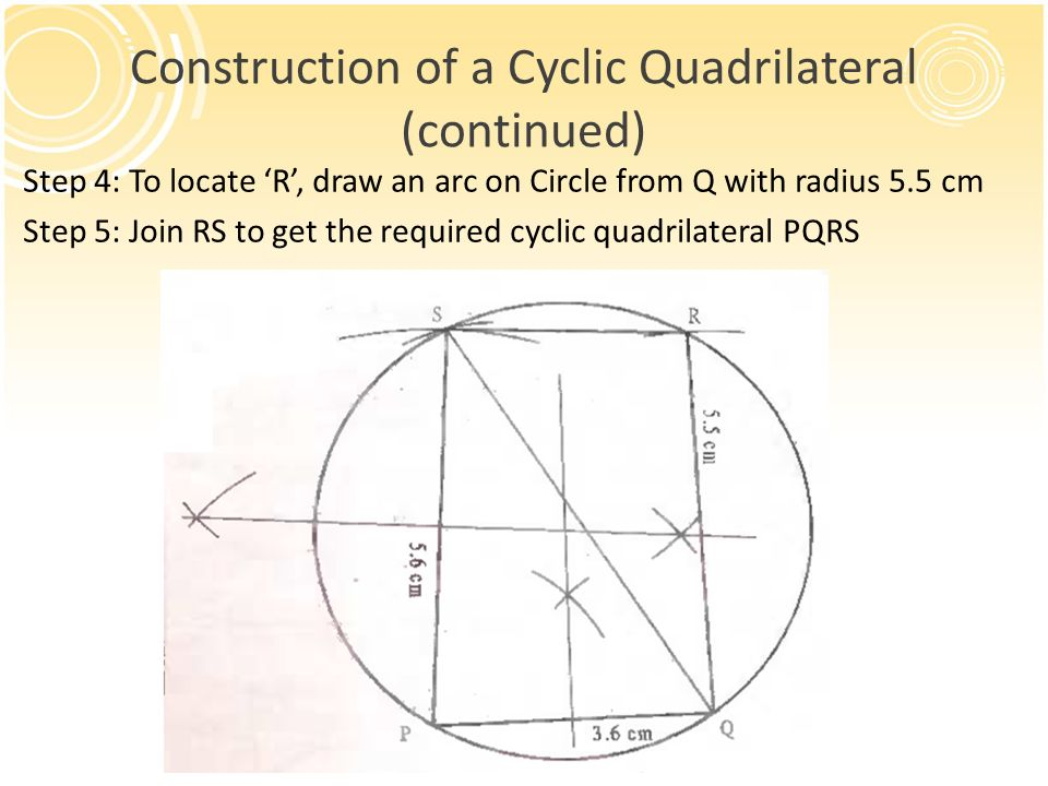 Chapter xiii cyclic quadrilateral ppt video online download construction of a cyclic quadrilateral continued ccuart Gallery