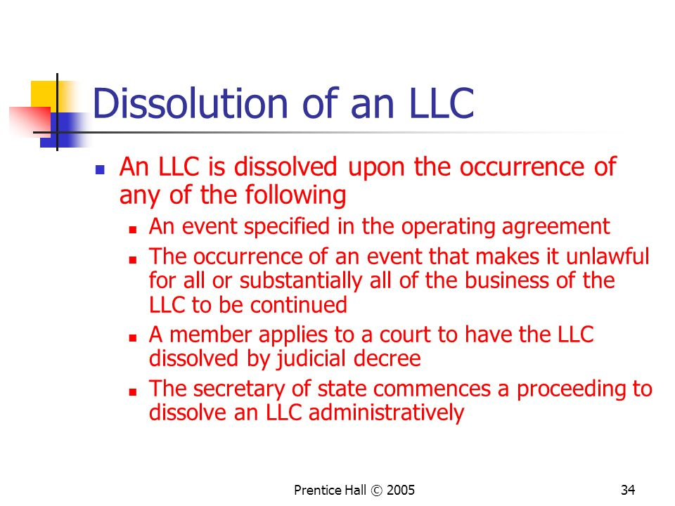 Dissolution of an LLC An LLC is dissolved upon the occurrence of any of the following. An event specified in the operating agreement.