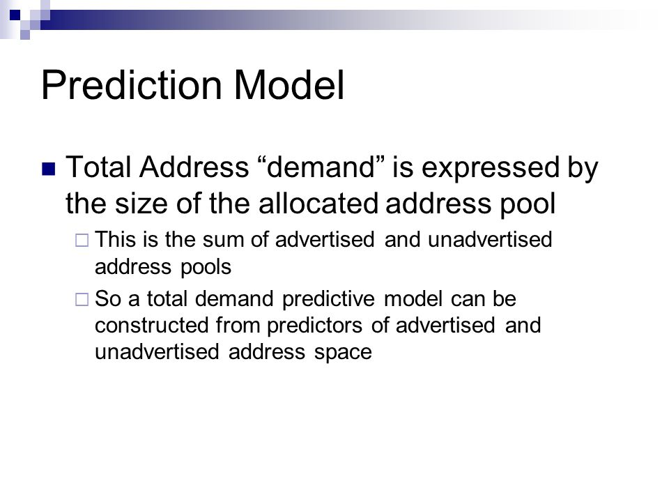 Prediction Model Total Address demand is expressed by the size of the allocated address pool.
