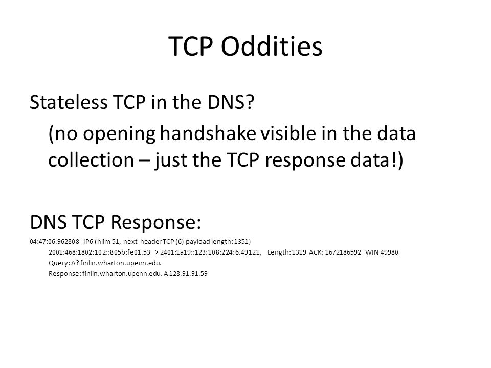 TCP Oddities Stateless TCP in the DNS