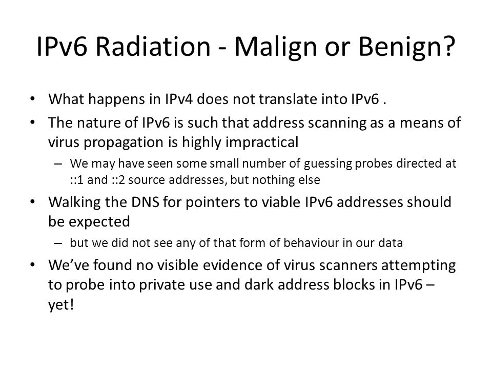 IPv6 Radiation - Malign or Benign