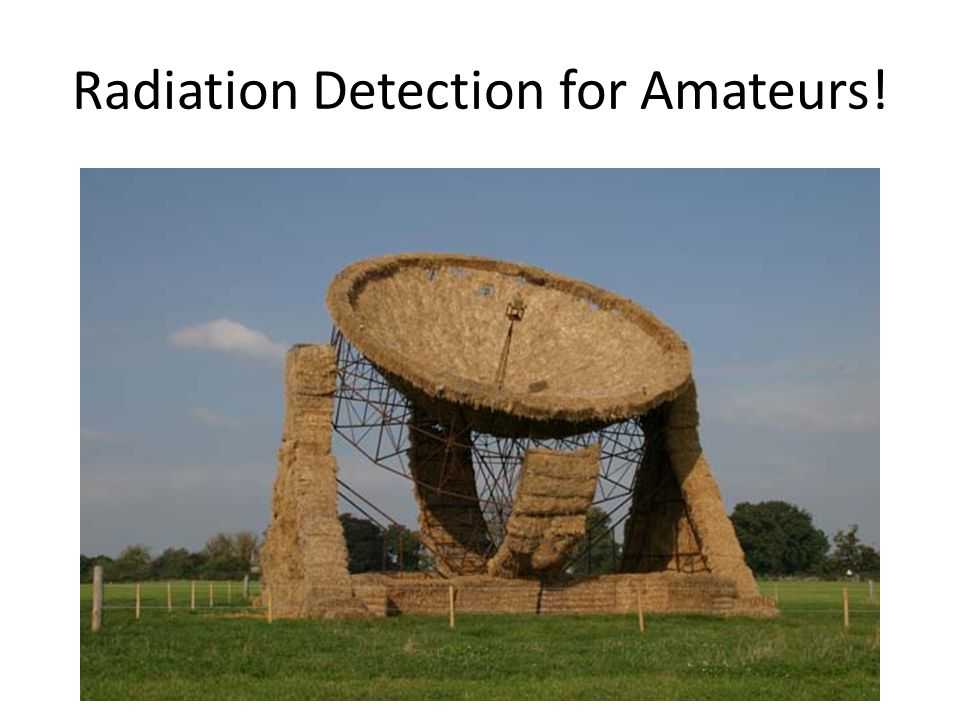Radiation Detection for Amateurs!