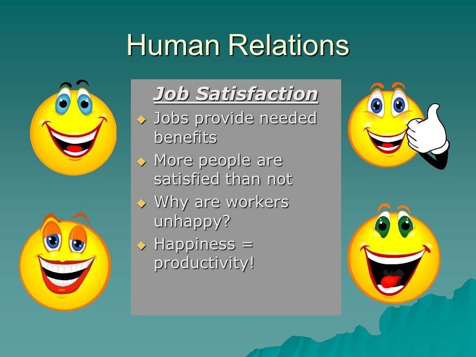 Human Relations Job Satisfaction Jobs provide needed benefits