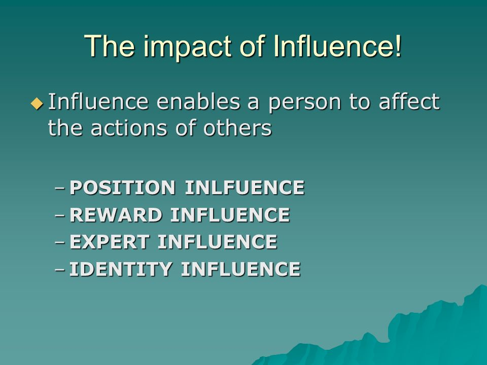 The impact of Influence!