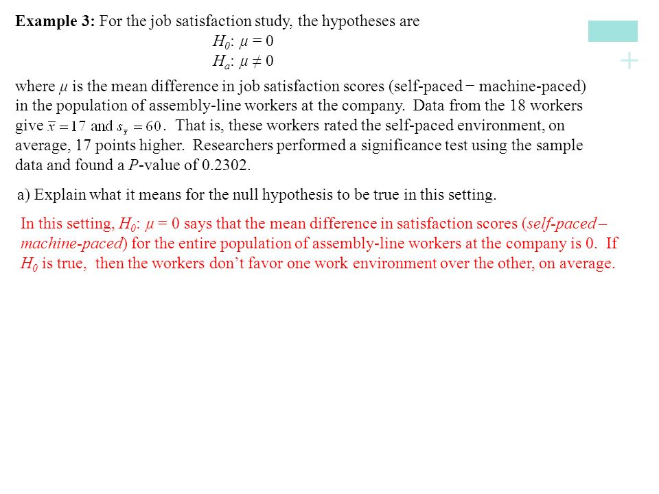 Example 3: For the job satisfaction study, the hypotheses are
