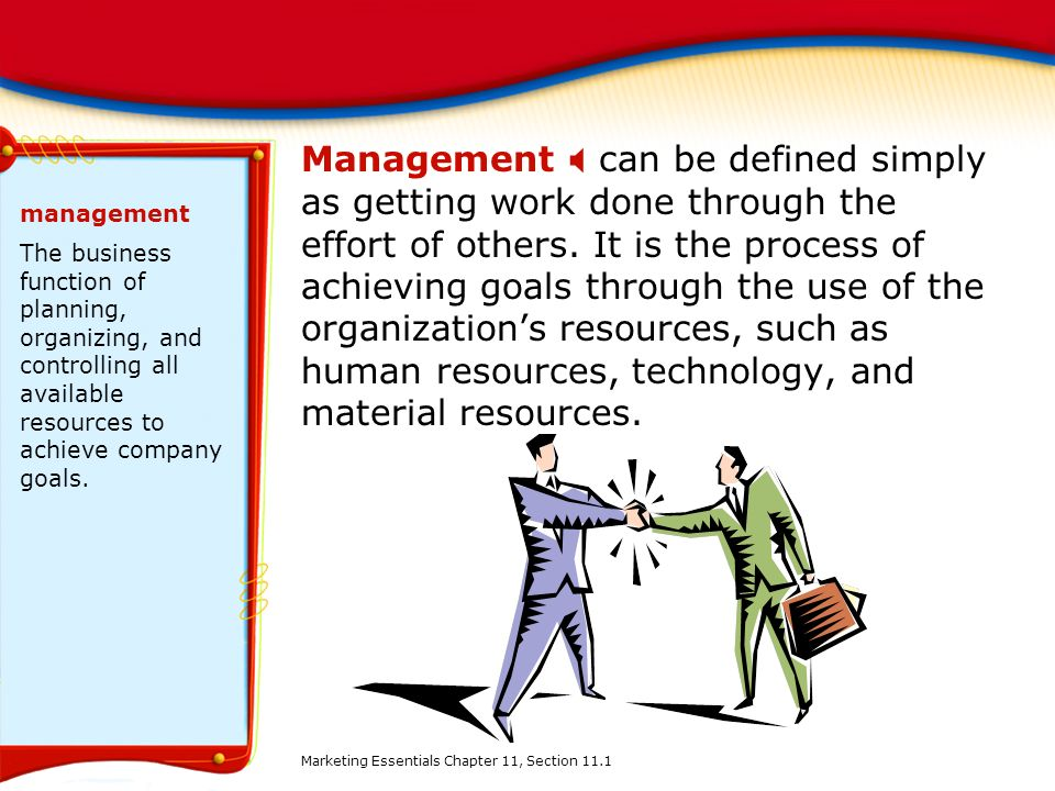 Management X can be defined simply as getting work done through the effort of others. It is the process of achieving goals through the use of the organization's resources, such as human resources, technology, and material resources.