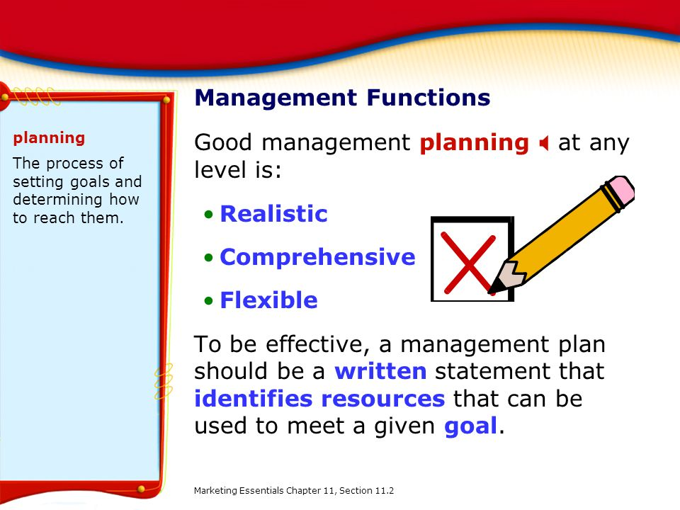 Good management planning X at any level is: Realistic Comprehensive