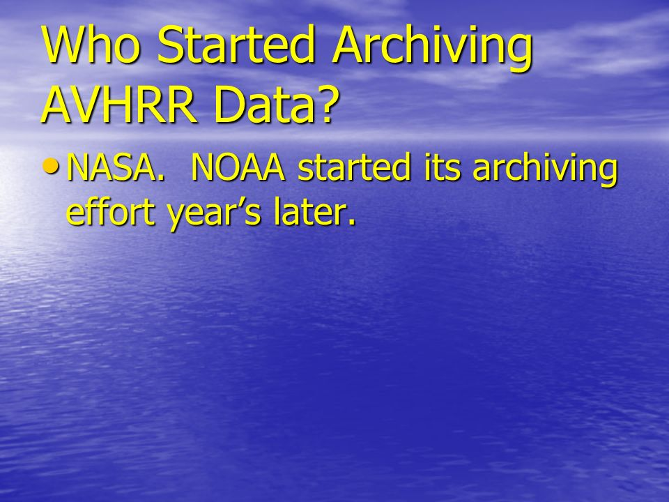 Who Started Archiving AVHRR Data