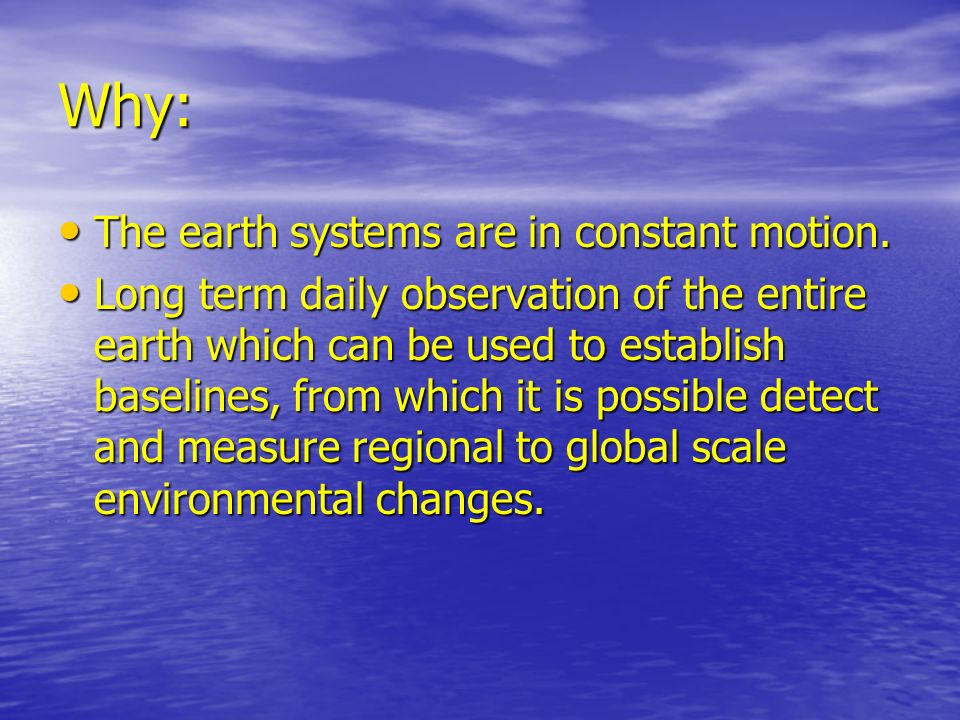 Why: The earth systems are in constant motion.