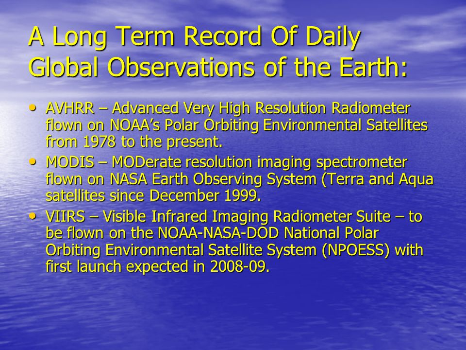 A Long Term Record Of Daily Global Observations of the Earth:
