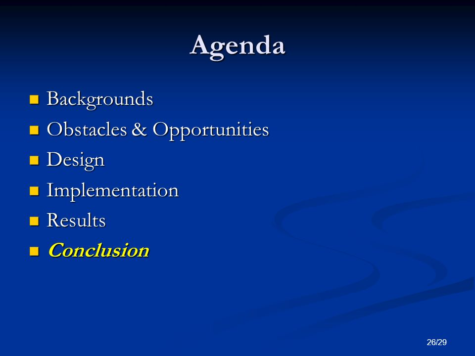 Agenda Backgrounds Obstacles & Opportunities Design Implementation