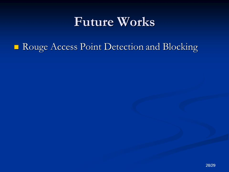 Future Works Rouge Access Point Detection and Blocking