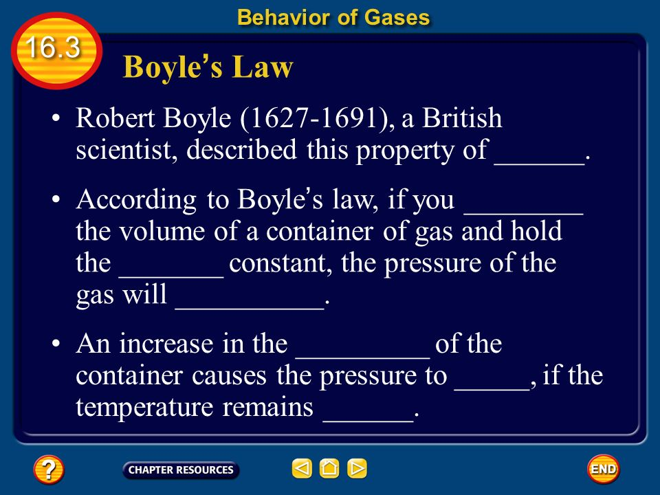 Behavior of Gases Boyle's Law. Robert Boyle ( ), a British scientist, described this property of ______.