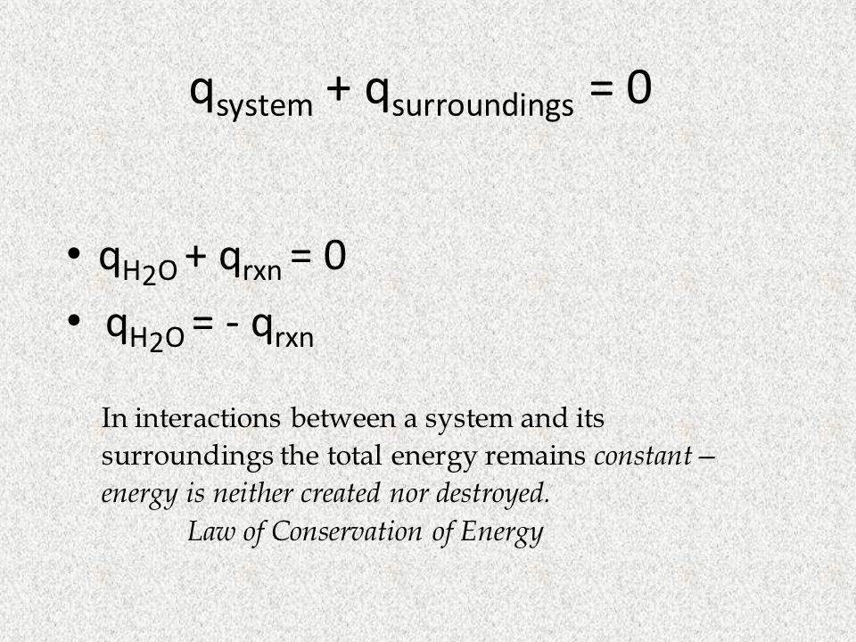 qsystem + qsurroundings = 0