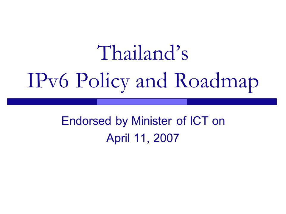 Thailand's IPv6 Policy and Roadmap
