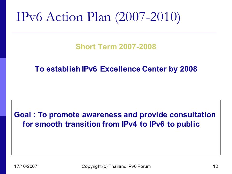To establish IPv6 Excellence Center by 2008