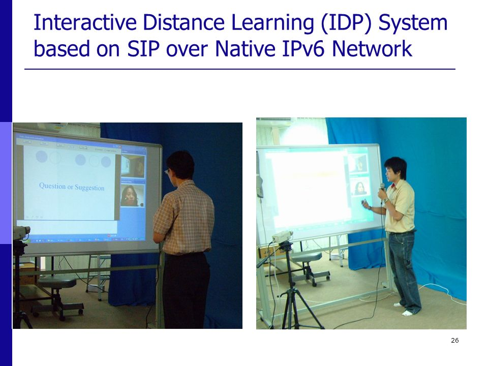 Interactive Distance Learning (IDP) System based on SIP over Native IPv6 Network