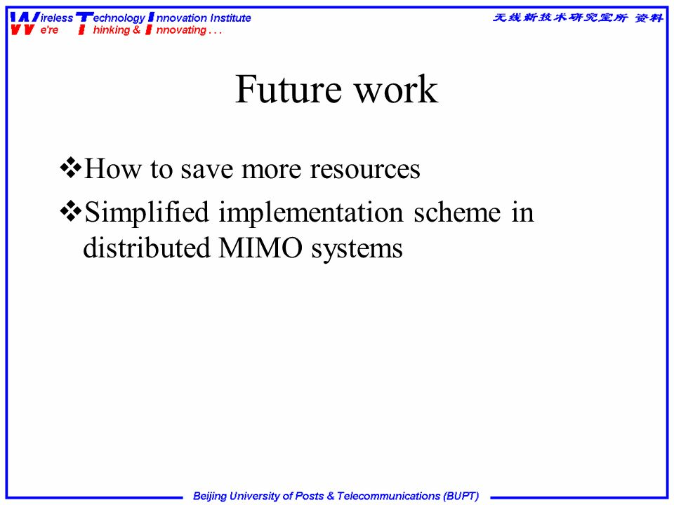 Future work How to save more resources
