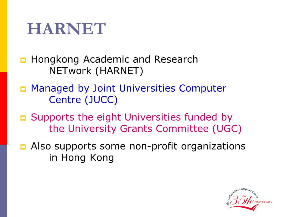 HARNET Hongkong Academic and Research NETwork (HARNET)