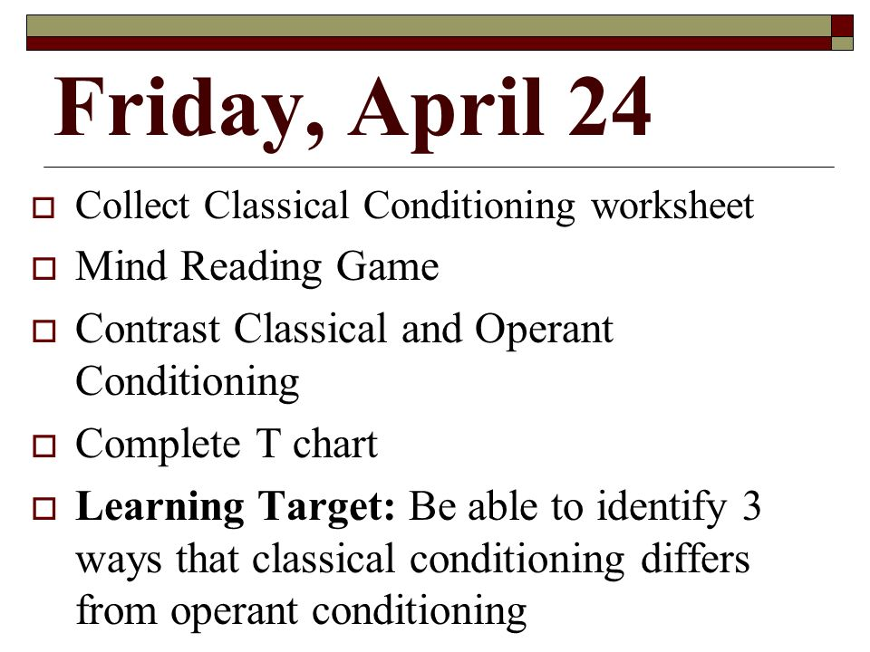 Monday May 4 Return Ch 6 Test Introduce Ch ppt download – Classical Conditioning Worksheet