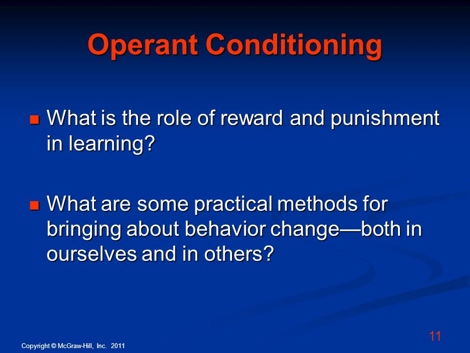 Operant Conditioning What is the role of reward and punishment in learning
