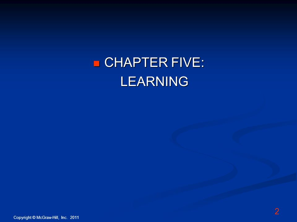 CHAPTER FIVE: LEARNING