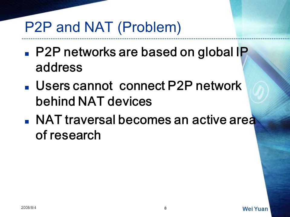 P2P and NAT (Problem) P2P networks are based on global IP address